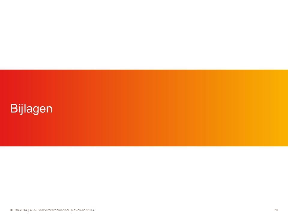 © GfK 2014 | AFM Consumentenmonitor | November 201420 Bijlagen