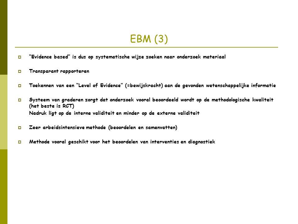 EBM (4)  Grades of Recommendation/ Levels of Evidence/ Bewijsniveaus A1 Systematische review van ten minste twee onafhankelijk van elkaar uitgevoerde onderzoeken van A2-nivea'.