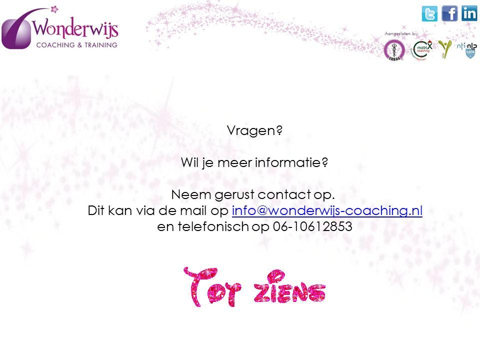 Vragen. Wil je meer informatie. Neem gerust contact op.