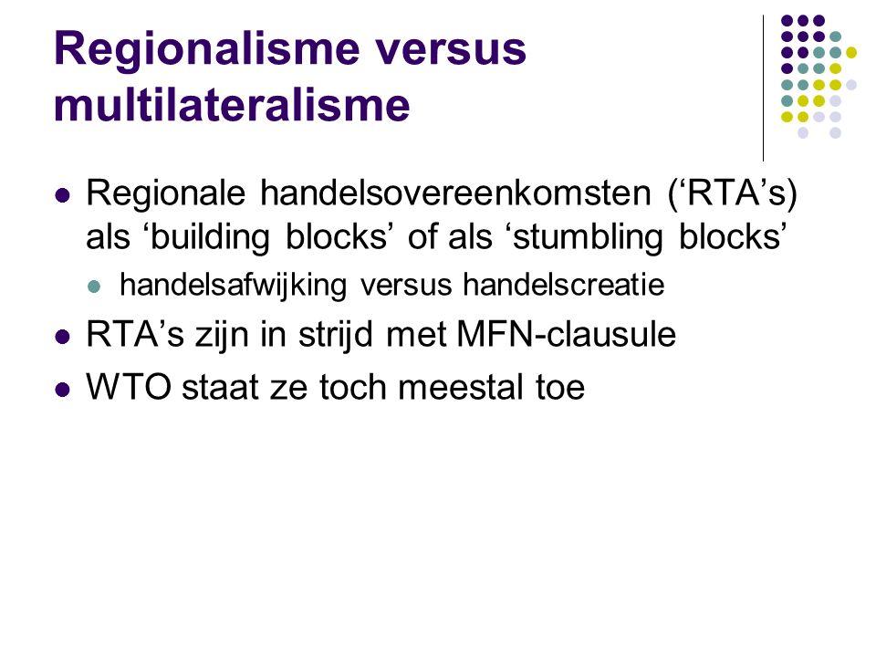 Regionalisme versus multilateralisme Regionale handelsovereenkomsten ('RTA's) als 'building blocks' of als 'stumbling blocks' handelsafwijking versus