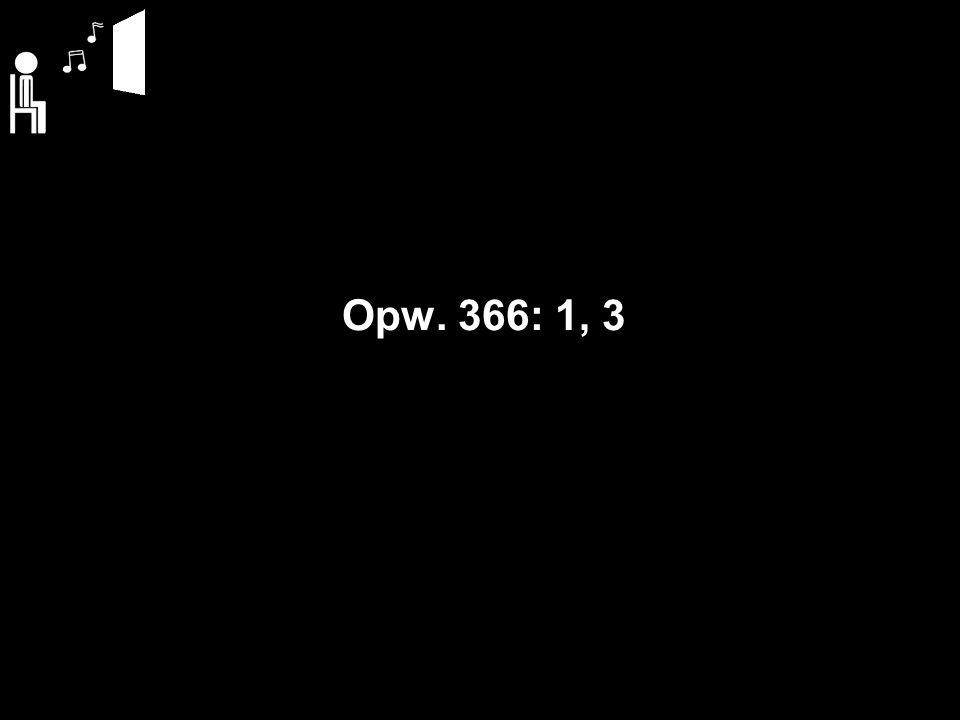 Opw. 366: 1, 3