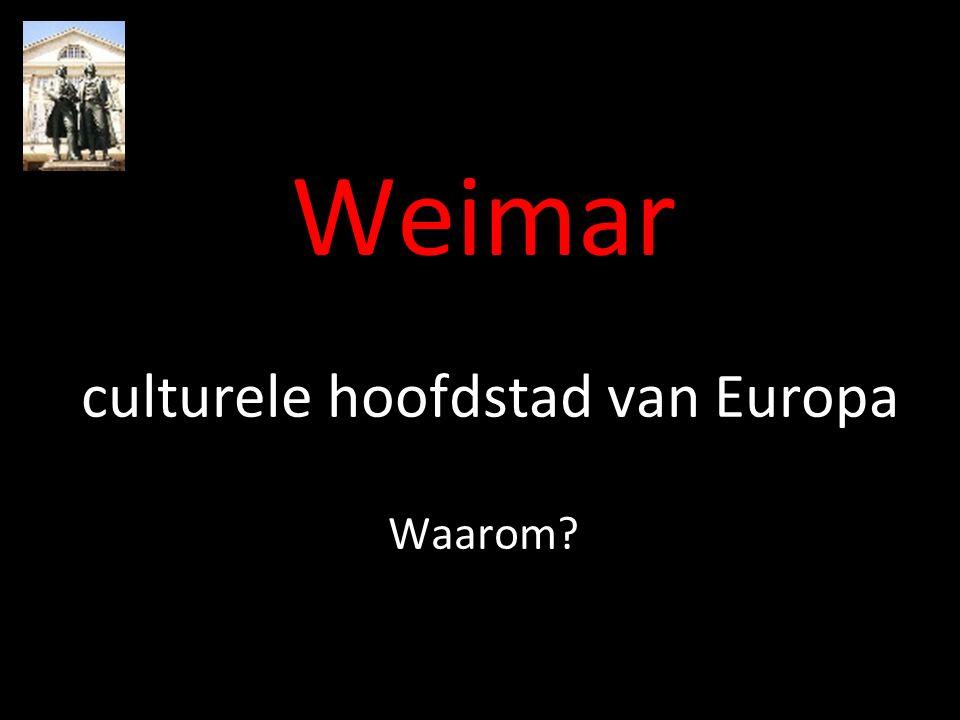 Weimar culturele hoofdstad van Europa Waarom?