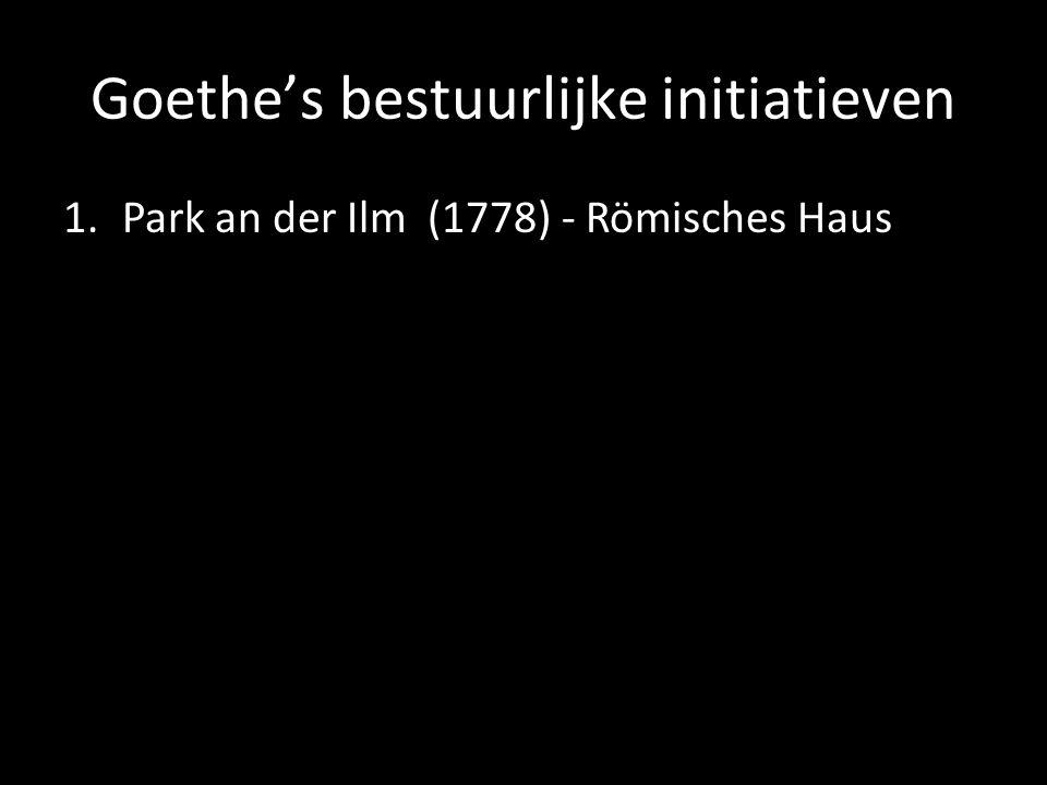 Goethe's bestuurlijke initiatieven 1.Park an der Ilm (1778) - Römisches Haus