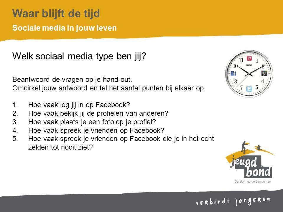 Waar blijft de tijd Welk sociaal media type ben jij.