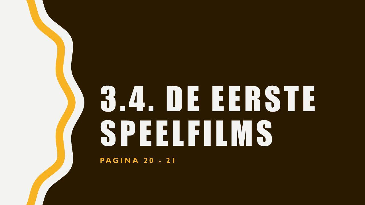 3.4. DE EERSTE SPEELFILMS PAGINA 20 - 21