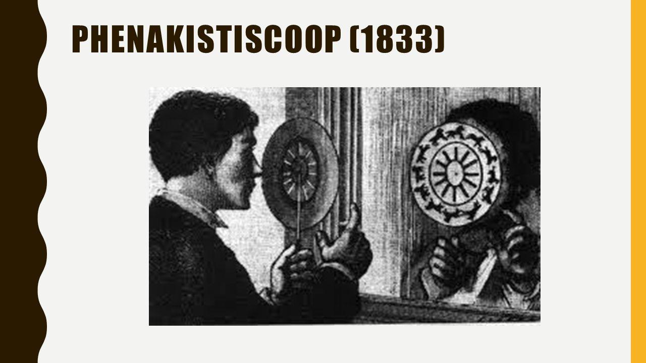 PHENAKISTISCOOP (1833)