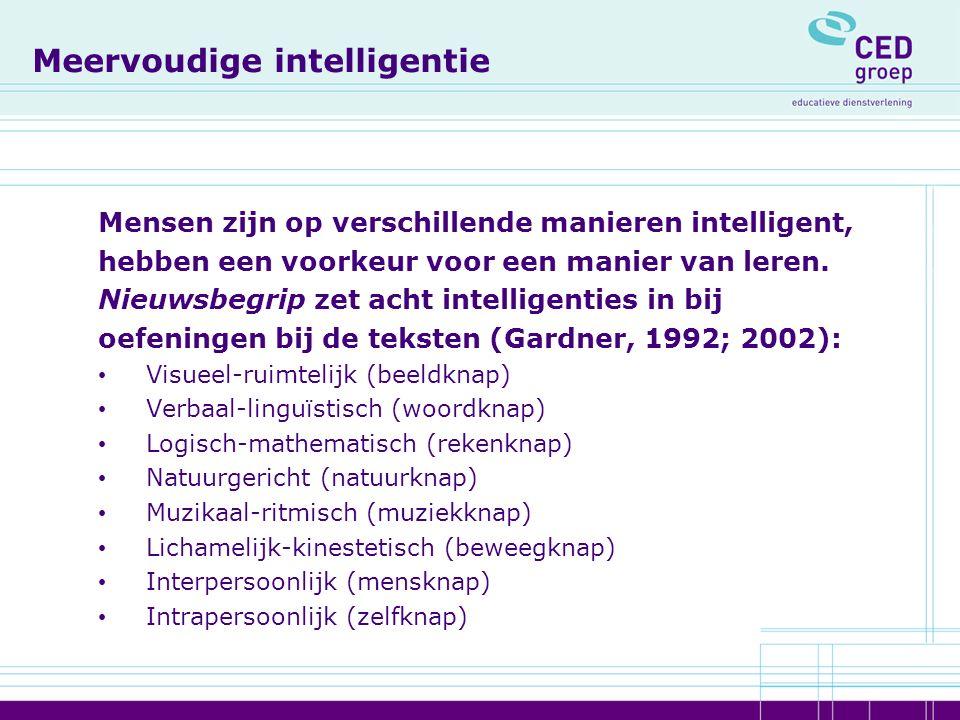 Meervoudige intelligentie Mensen zijn op verschillende manieren intelligent, hebben een voorkeur voor een manier van leren.