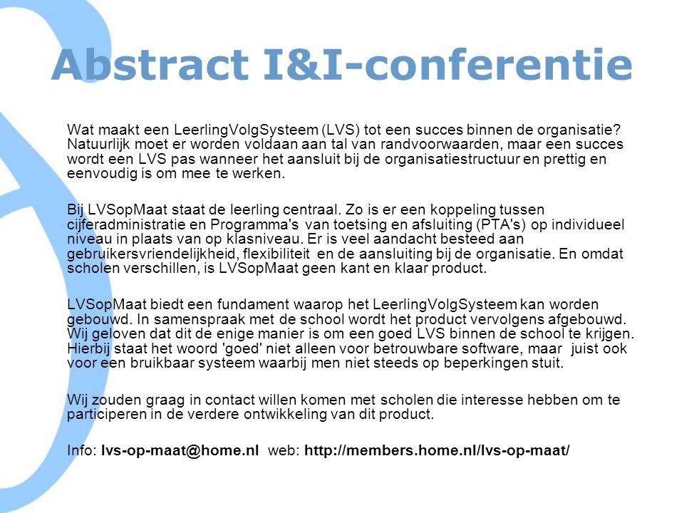 Abstract I&I-conferentie Wat maakt een LeerlingVolgSysteem (LVS) tot een succes binnen de organisatie.