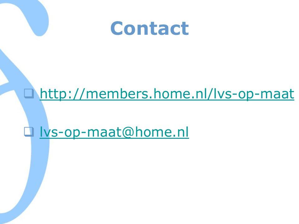 Contact  http://members.home.nl/lvs-op-maathttp://members.home.nl/lvs-op-maat  lvs-op-maat@home.nllvs-op-maat@home.nl