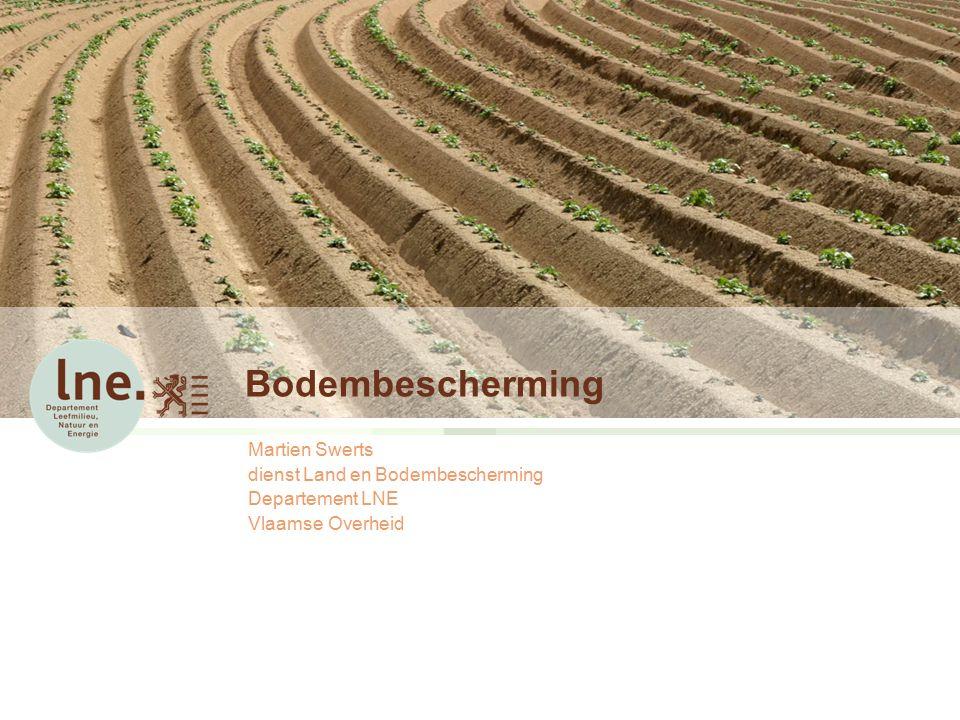 Bodembescherming Martien Swerts dienst Land en Bodembescherming Departement LNE Vlaamse Overheid
