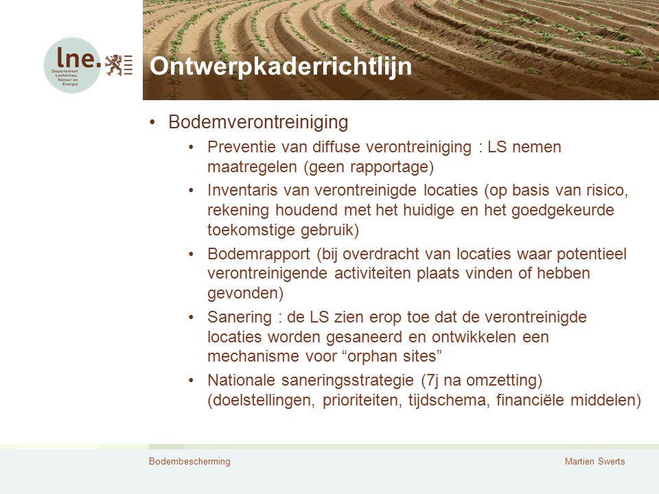 BodembeschermingMartien Swerts Ontwerpkaderrichtlijn Bodemverontreiniging Preventie van diffuse verontreiniging : LS nemen maatregelen (geen rapportag