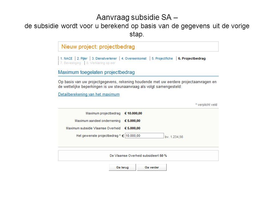Aanvraag subsidie SA – de subsidie wordt voor u berekend op basis van de gegevens uit de vorige stap.