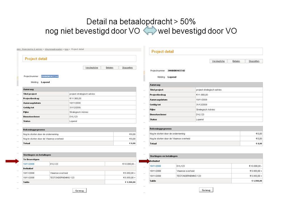 Detail na betaalopdracht > 50% nog niet bevestigd door VO wel bevestigd door VO