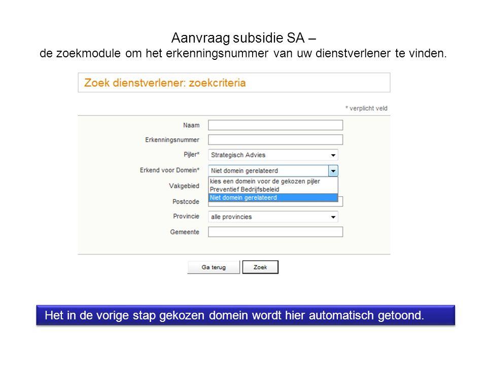 Aanvraag subsidie SA – de zoekmodule om het erkenningsnummer van uw dienstverlener te vinden. Het in de vorige stap gekozen domein wordt hier automati
