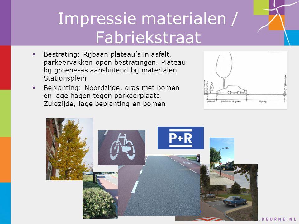 Impressie materialen / Fabriekstraat  Bestrating: Rijbaan plateau's in asfalt, parkeervakken open bestratingen.