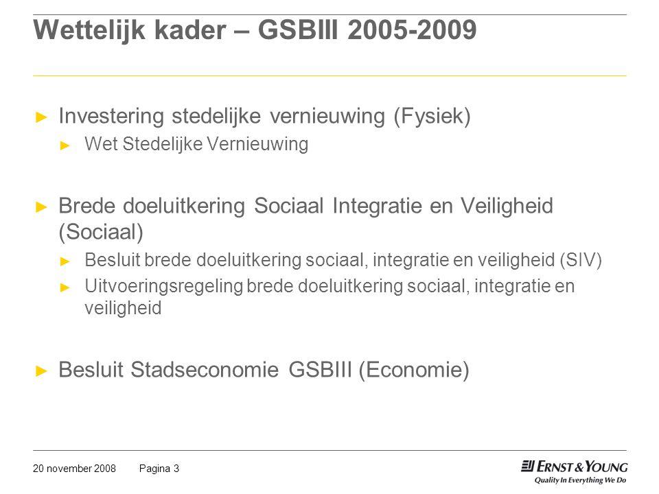 Pagina 420 november 2008 Verantwoording van de GSB prestatie- indicatoren Waar.
