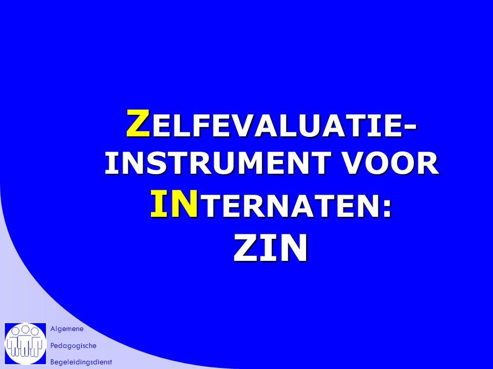 Algemene Pedagogische Begeleidingsdienst Z ELFEVALUATIE- INSTRUMENT VOOR IN TERNATEN: ZIN