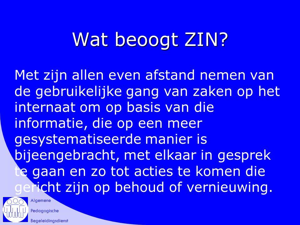 Algemene Pedagogische Begeleidingsdienst Wat beoogt ZIN.