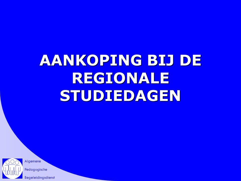 Algemene Pedagogische Begeleidingsdienst AANKOPING BIJ DE REGIONALE STUDIEDAGEN