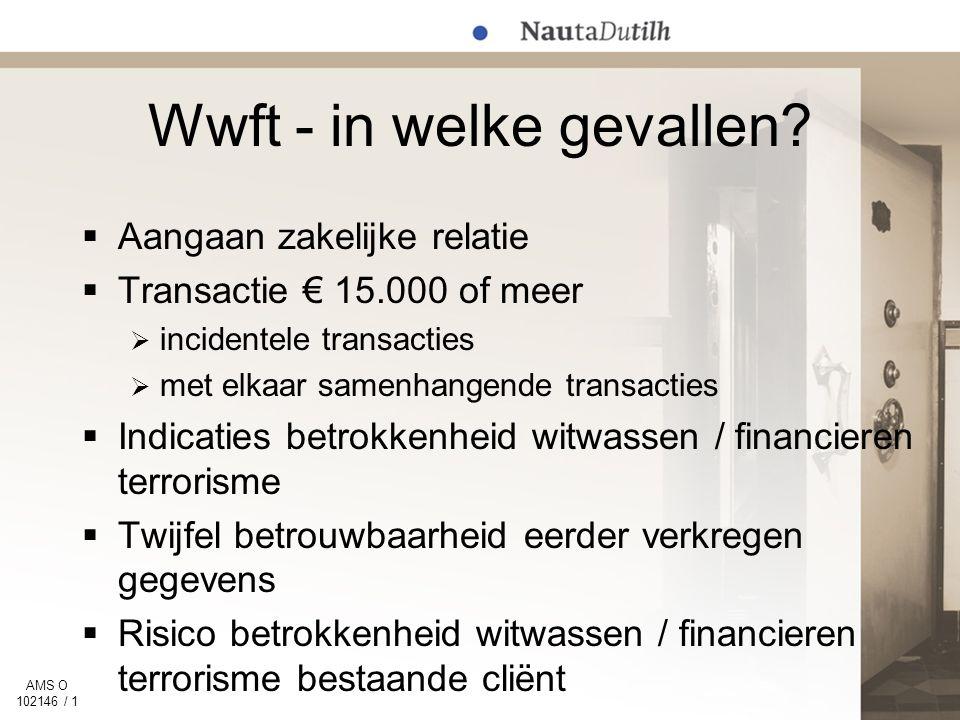 AMS O 102146 / 1 Wwft - in welke gevallen.