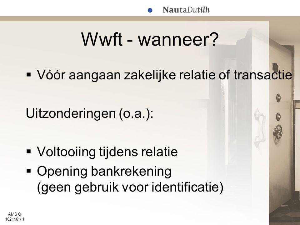 AMS O 102146 / 1 Wwft - wanneer.