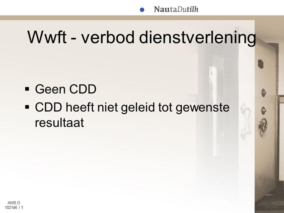 AMS O 102146 / 1 Wwft - verbod dienstverlening  Geen CDD  CDD heeft niet geleid tot gewenste resultaat
