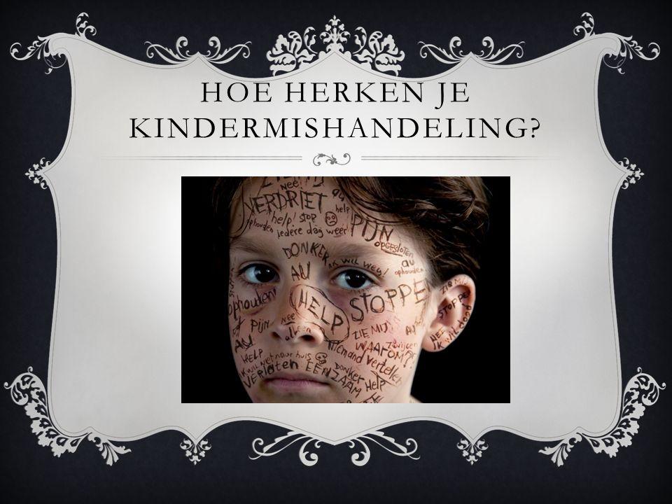 HOE HERKEN JE KINDERMISHANDELING?