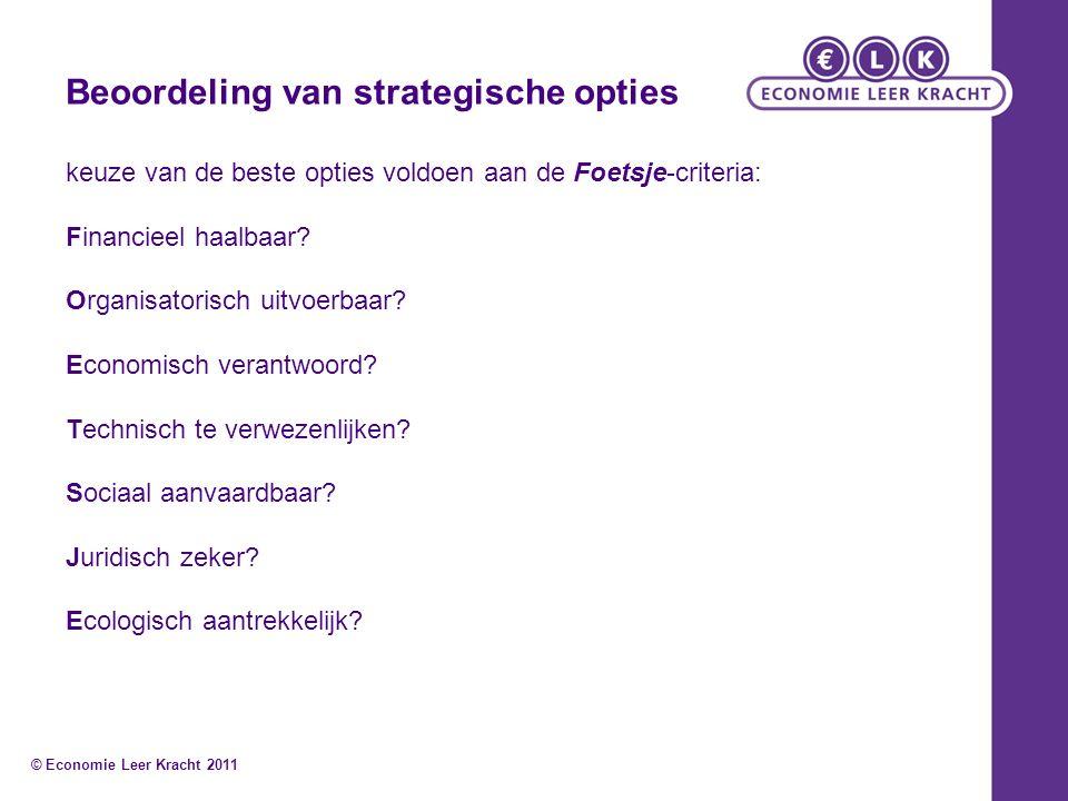 Beoordeling van strategische opties keuze van de beste opties voldoen aan de Foetsje-criteria: Financieel haalbaar.