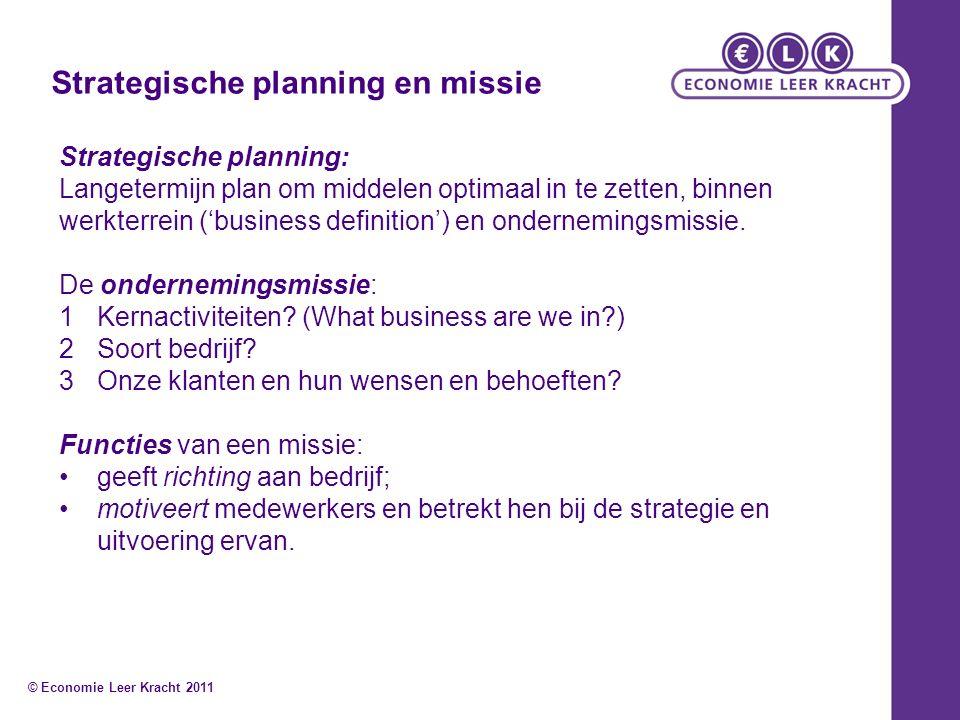 Strategische planning en missie Strategische planning: Langetermijn plan om middelen optimaal in te zetten, binnen werkterrein ('business definition') en ondernemingsmissie.