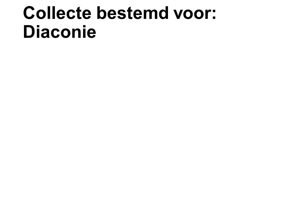 Collecte bestemd voor: Diaconie