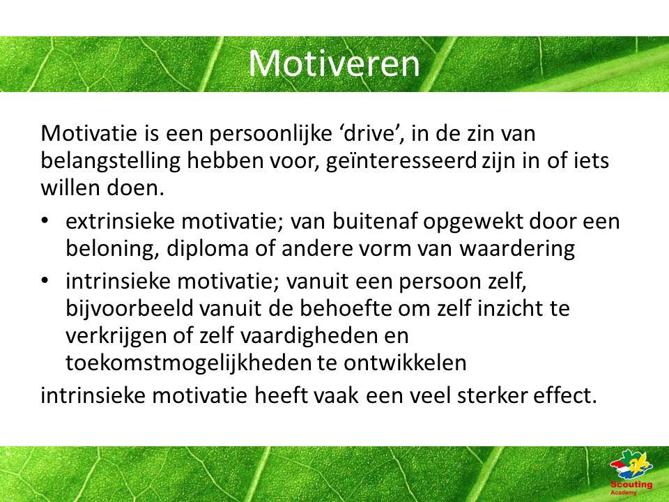 Motiveren Motivatie is een persoonlijke 'drive', in de zin van belangstelling hebben voor, geïnteresseerd zijn in of iets willen doen.