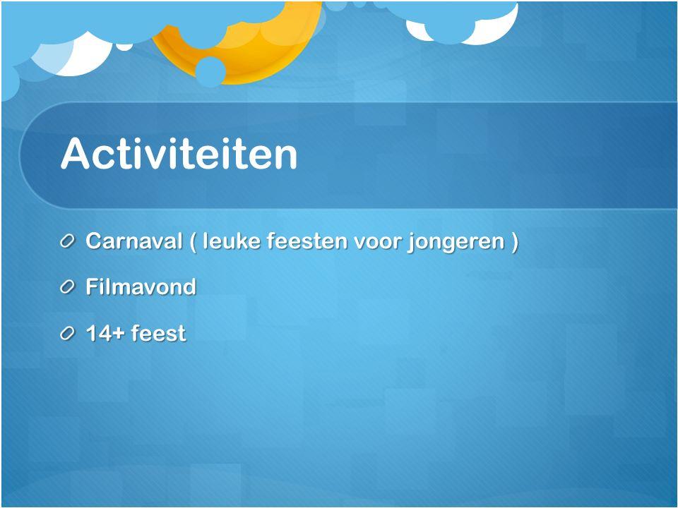 Activiteiten Carnaval ( leuke feesten voor jongeren ) Filmavond 14+ feest