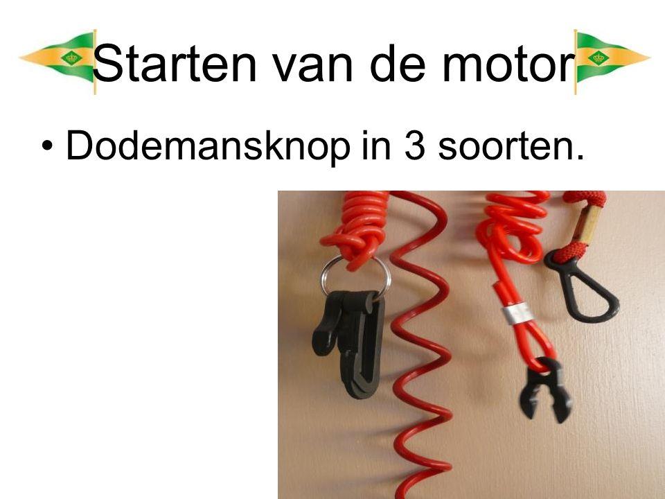 Starten van de motor Dodemansknop in 3 soorten.