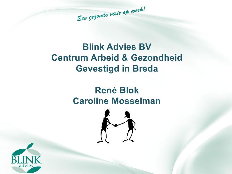 Blink Advies BV Centrum Arbeid & Gezondheid Gevestigd in Breda René Blok Caroline Mosselman