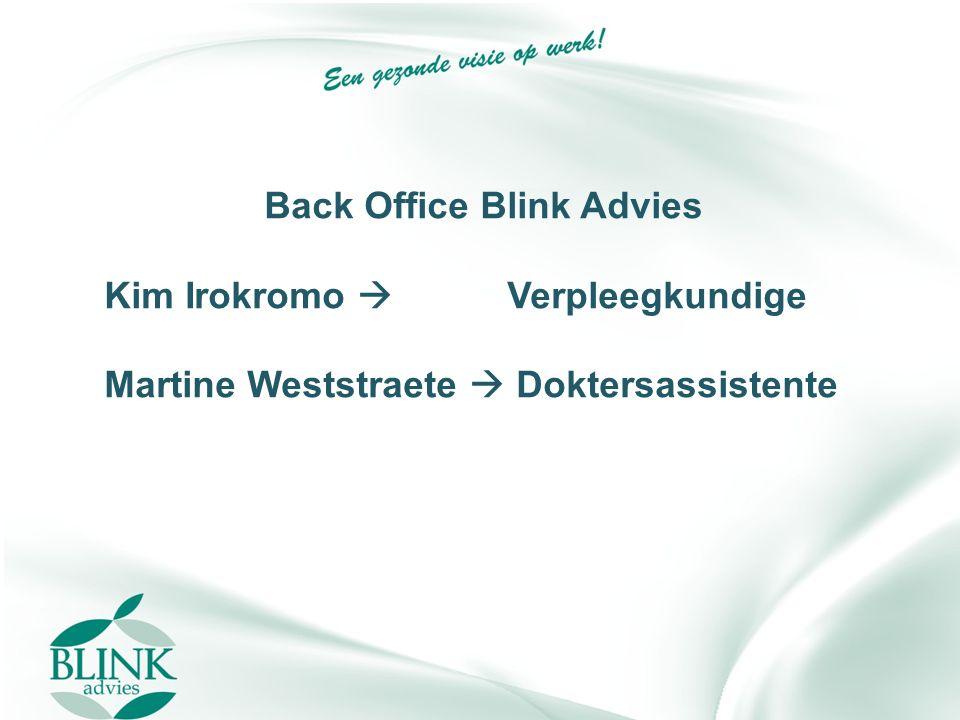 Back Office Blink Advies Kim Irokromo  Verpleegkundige Martine Weststraete  Doktersassistente