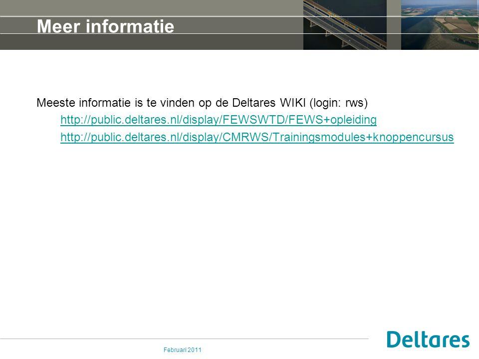 Februari 2011 Meer informatie Meeste informatie is te vinden op de Deltares WIKI (login: rws) http://public.deltares.nl/display/FEWSWTD/FEWS+opleiding http://public.deltares.nl/display/CMRWS/Trainingsmodules+knoppencursus