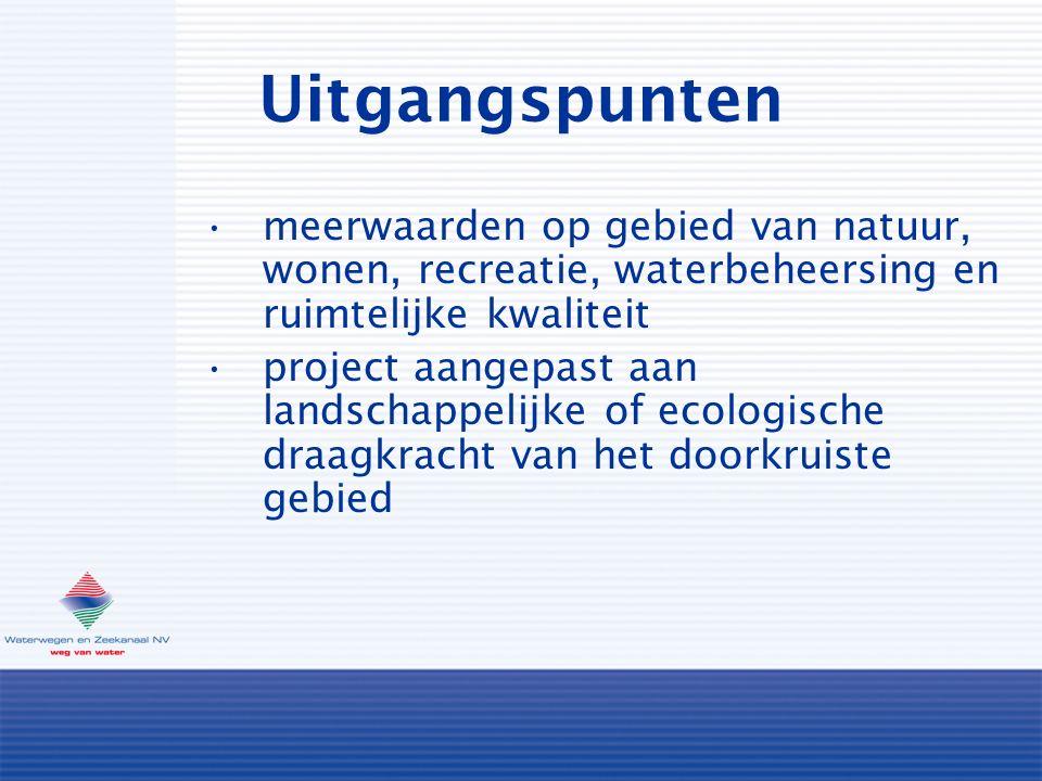 Uitgangspunten meerwaarden op gebied van natuur, wonen, recreatie, waterbeheersing en ruimtelijke kwaliteit project aangepast aan landschappelijke of ecologische draagkracht van het doorkruiste gebied