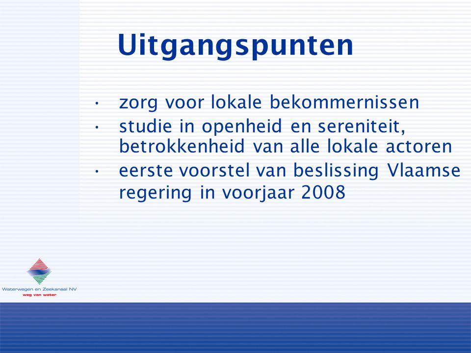 Uitgangspunten zorg voor lokale bekommernissen studie in openheid en sereniteit, betrokkenheid van alle lokale actoren eerste voorstel van beslissing Vlaamse regering in voorjaar 2008