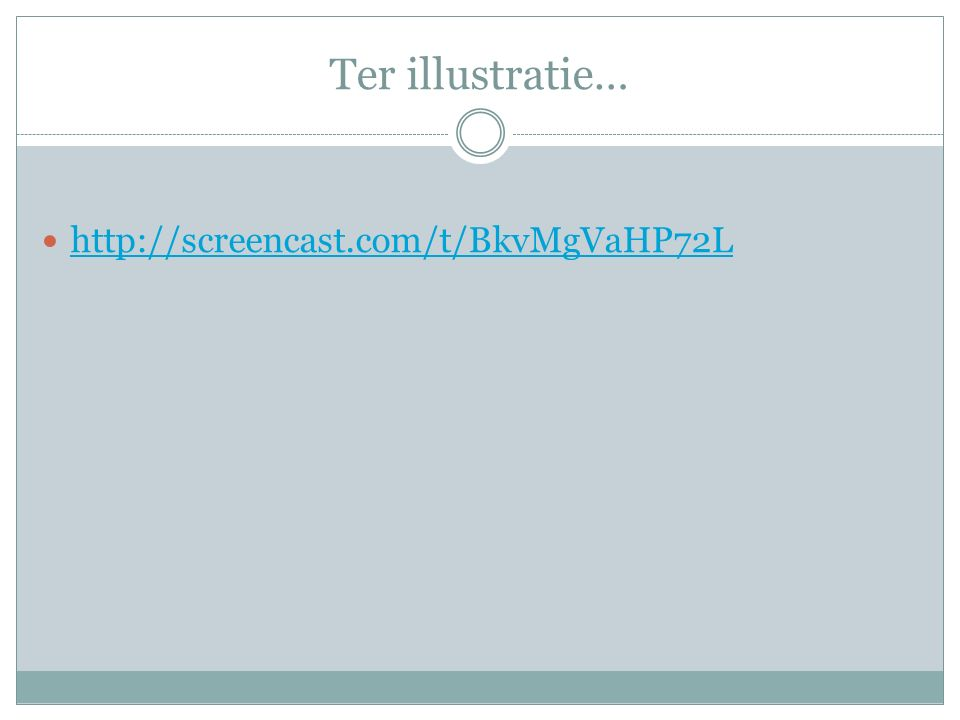 Ter illustratie… http://screencast.com/t/BkvMgVaHP72L