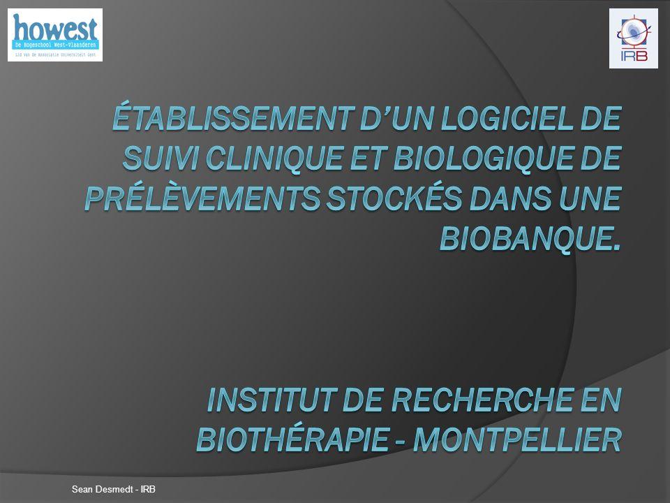 Sean Desmedt - IRB 3 type gebruikers : -Beheerder -Laboranten/ Onderzoekers -Dokters 2 menus: -'Menu principal'  BL + AD -'Menu médecin'  MD + AD