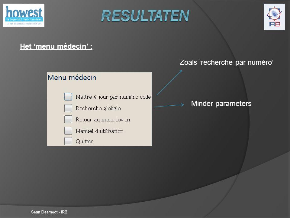 Sean Desmedt - IRB Het 'menu médecin' : Zoals 'recherche par numéro' Minder parameters