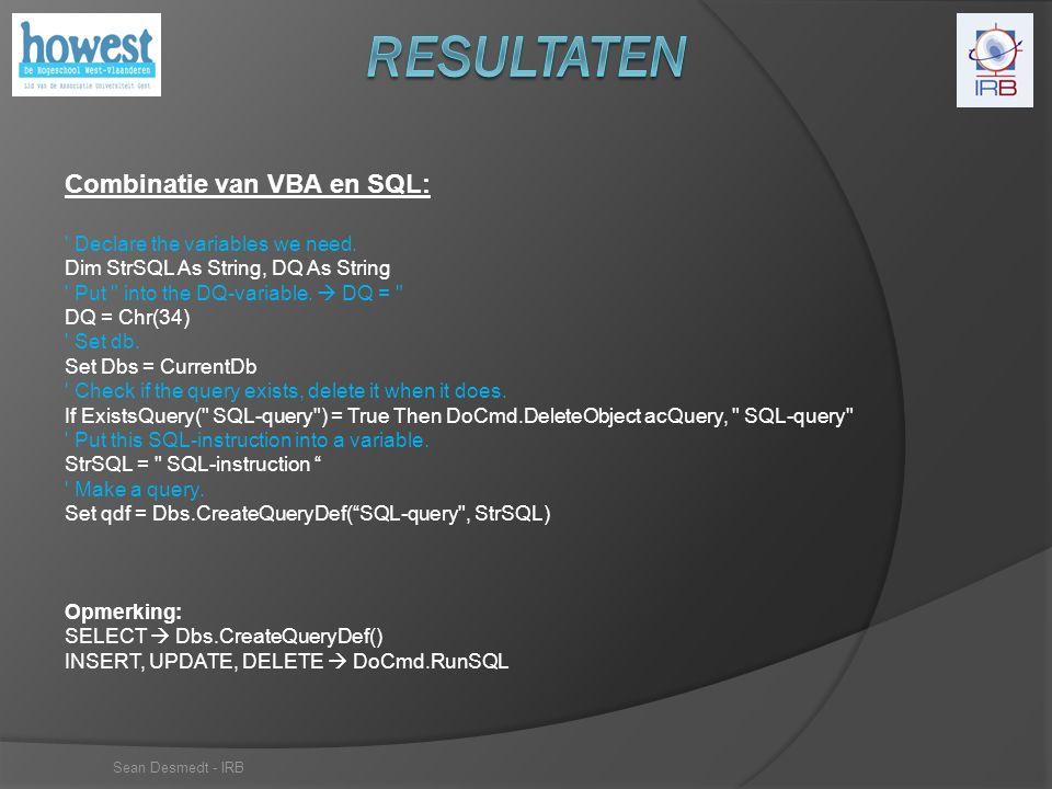Sean Desmedt - IRB Combinatie van VBA en SQL: Declare the variables we need.