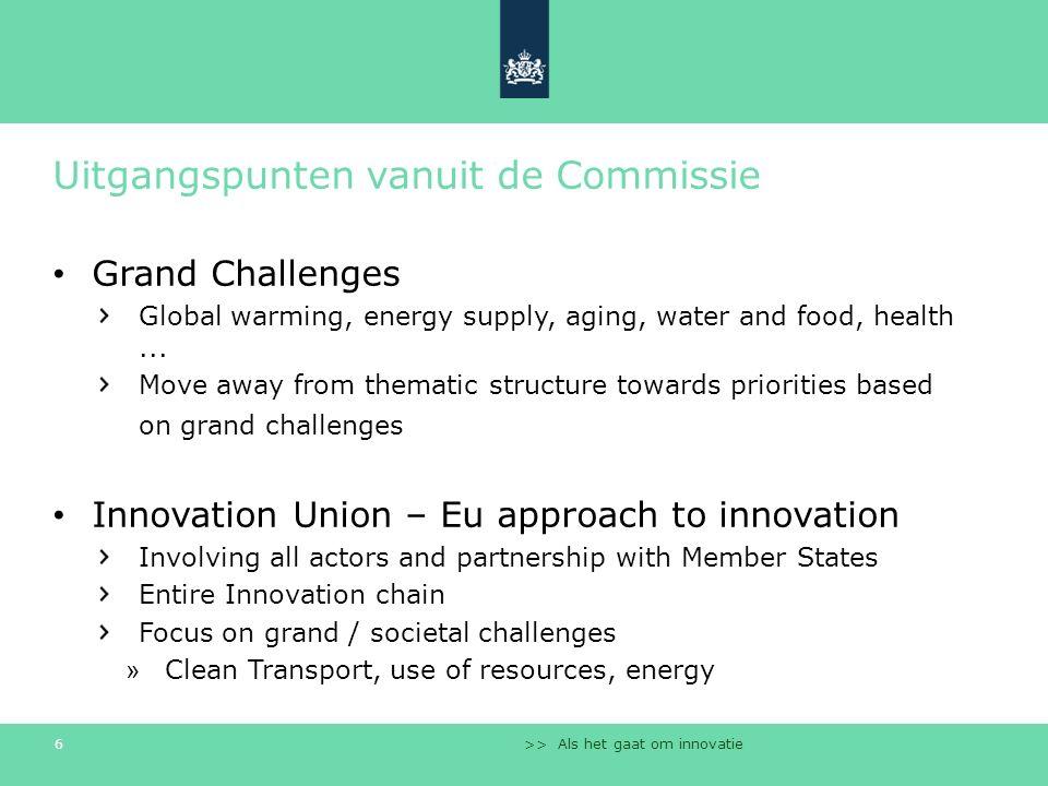 >> Als het gaat om innovatie 6 Uitgangspunten vanuit de Commissie Grand Challenges Global warming, energy supply, aging, water and food, health... Mov
