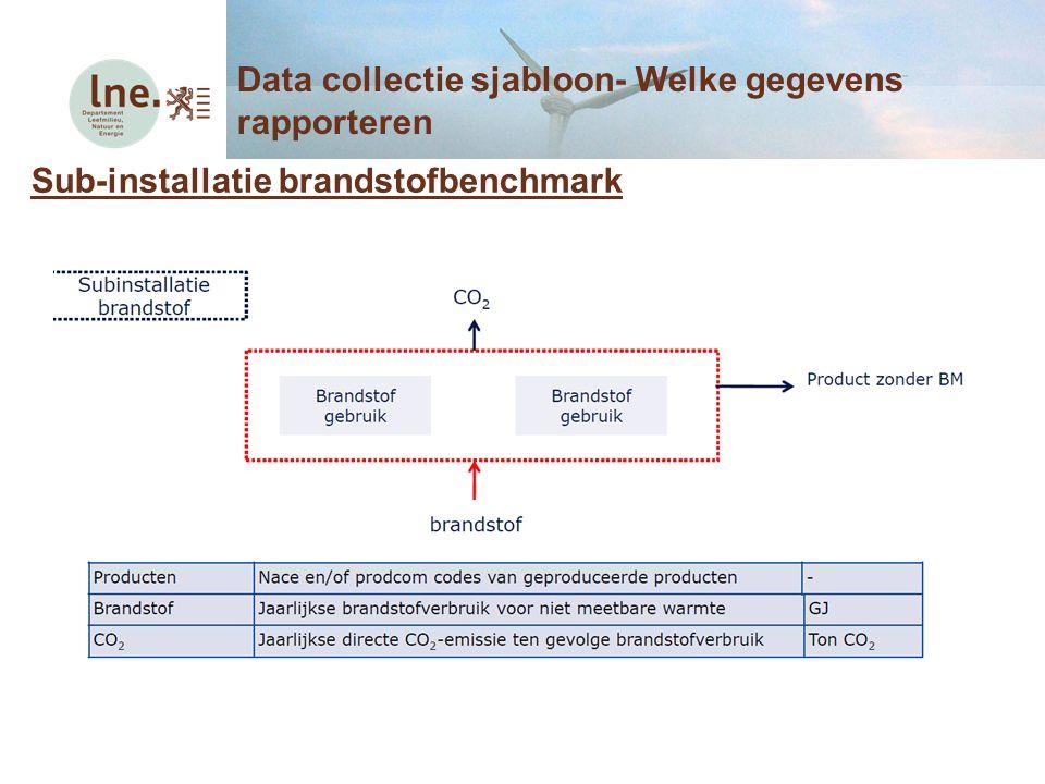 Sub-installatie brandstofbenchmark Data collectie sjabloon- Welke gegevens rapporteren
