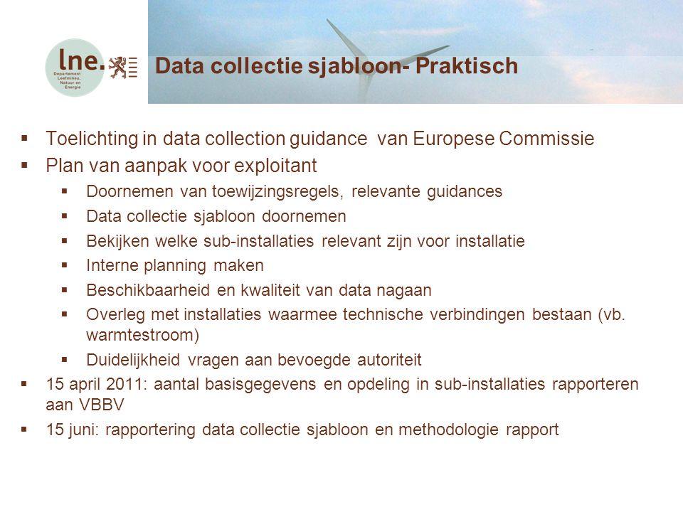  Toelichting in data collection guidance van Europese Commissie  Plan van aanpak voor exploitant  Doornemen van toewijzingsregels, relevante guidan