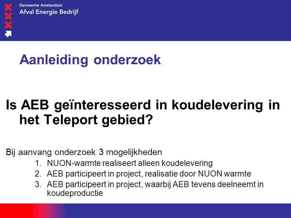 woensdag 1 juni 2016 Aanleiding onderzoek Is AEB geïnteresseerd in koudelevering in het Teleport gebied? Bij aanvang onderzoek 3 mogelijkheden  NUON