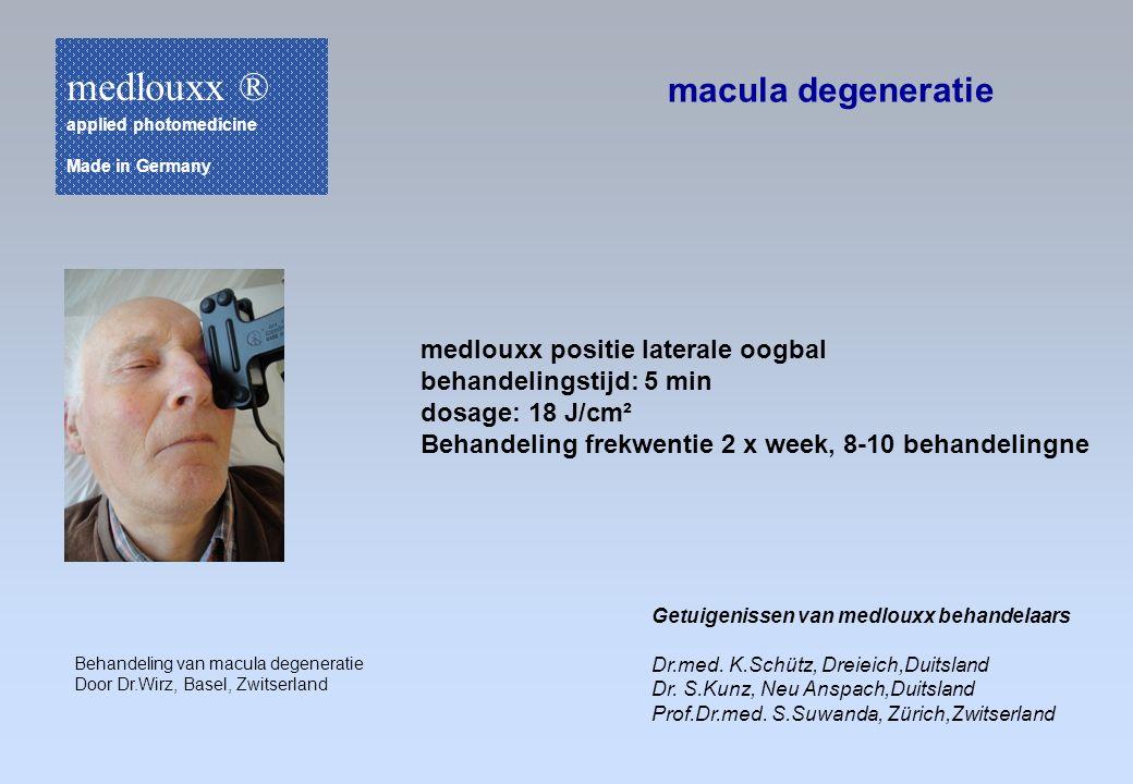Behandeling van macula degeneratie Door Dr.Wirz, Basel, Zwitserland macula degeneratie medlouxx positie laterale oogbal behandelingstijd: 5 min dosage