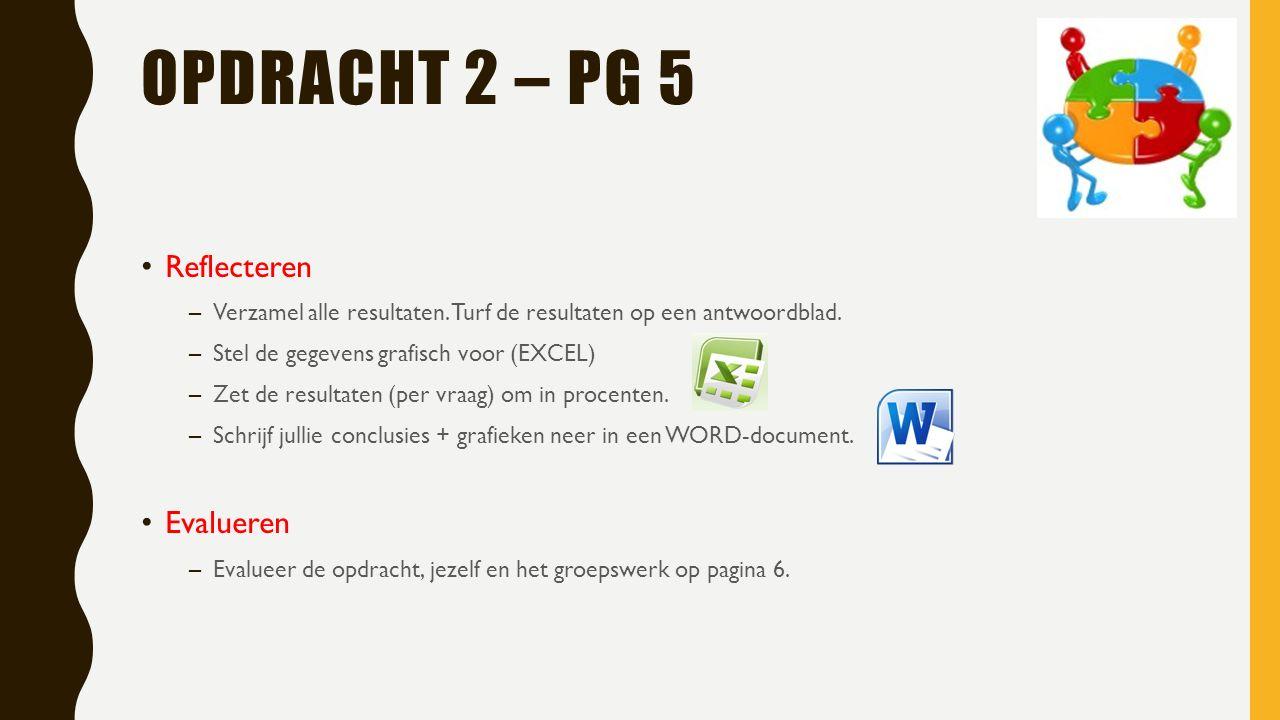 OPDRACHT 2 – PG 5 Reflecteren –Verzamel alle resultaten.