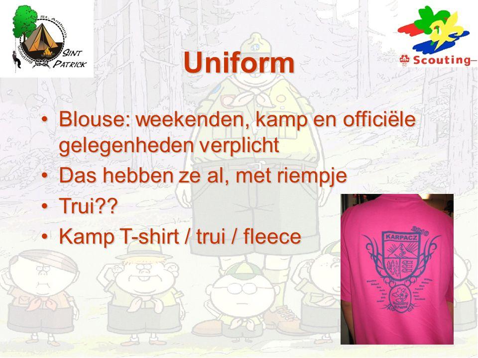 Uniform Blouse: weekenden, kamp en officiële gelegenheden verplichtBlouse: weekenden, kamp en officiële gelegenheden verplicht Das hebben ze al, met r