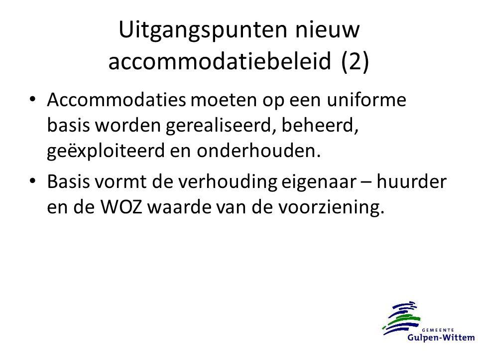 Uitgangspunten nieuw accommodatiebeleid (2) Accommodaties moeten op een uniforme basis worden gerealiseerd, beheerd, geëxploiteerd en onderhouden.